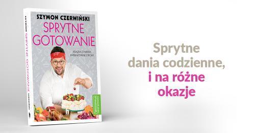 Sprytne gotowanie. Szymon Czerwiński